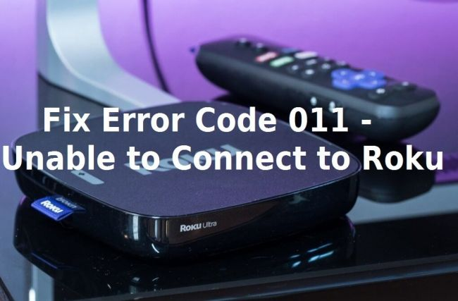Cannot connect to Roku - Error Code 011